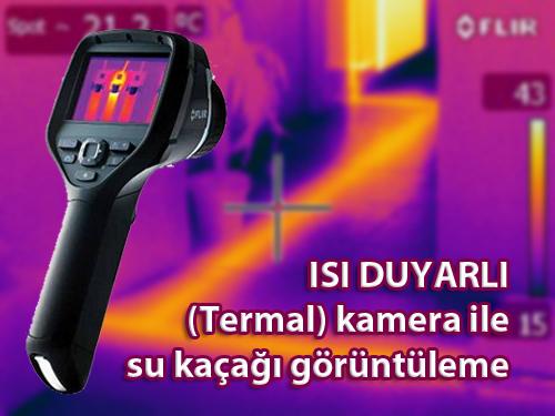 termal-kamera-su-kacagi-tespit